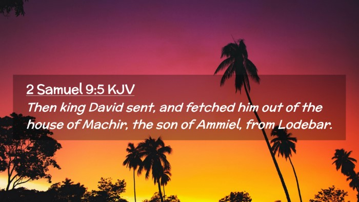 Picture 02 - 2 Samuel 9:5 KJV Desktop Wallpaper - Then king David sent, and fetched him out of the - Desktop Bible Verse Wallpaper