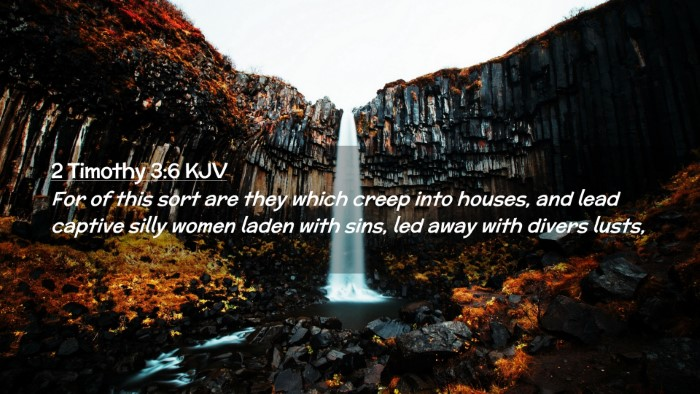 Picture 02 - 2 Timothy 3:6 KJV Desktop Wallpaper - For of this sort are they which creep into - Desktop Bible Verse Wallpaper