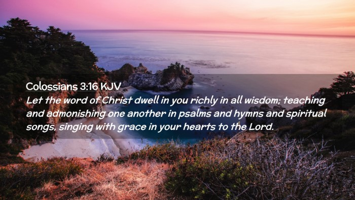 Picture 02 - Colossians 3:16 KJV Desktop Wallpaper - Let the word of Christ dwell in you richly in all - Desktop Bible Verse Wallpaper