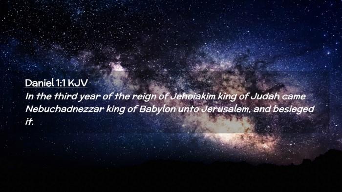 Picture 02 - Daniel 1:1 KJV Desktop Wallpaper - In the third year of the reign of Jehoiakim king - Desktop Bible Verse Wallpaper