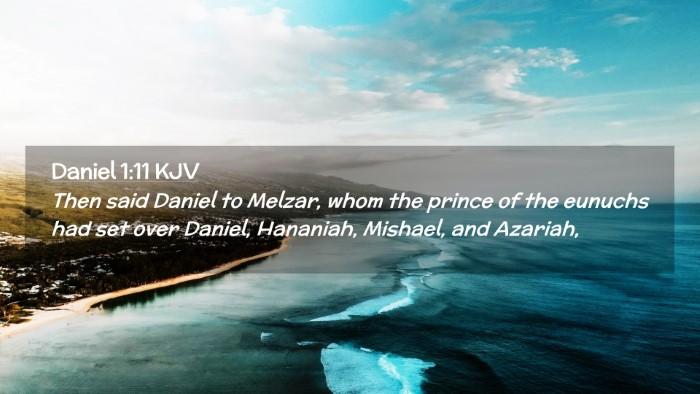 Picture 02 - Daniel 1:11 KJV Desktop Wallpaper - Then said Daniel to Melzar, whom the prince of - Desktop Bible Verse Wallpaper