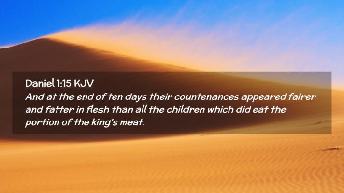 Picture 02 - Daniel 1:15 KJV Desktop Wallpaper - And at the end of ten days their countenances - Desktop Bible Verse Wallpaper