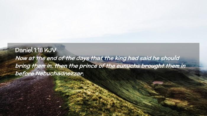 Picture 02 - Daniel 1:18 KJV Desktop Wallpaper - Now at the end of the days that the king had said - Desktop Bible Verse Wallpaper