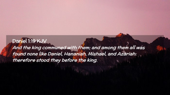 Picture 02 - Daniel 1:19 KJV Desktop Wallpaper - And the king communed with them; and among them - Desktop Bible Verse Wallpaper