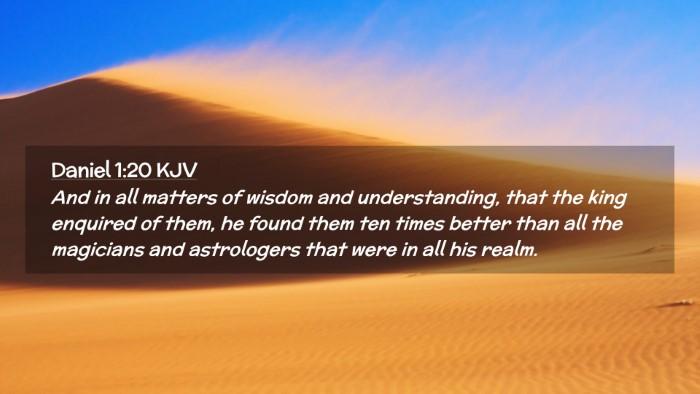 Picture 02 - Daniel 1:20 KJV Desktop Wallpaper - And in all matters of wisdom and understanding, - Desktop Bible Verse Wallpaper