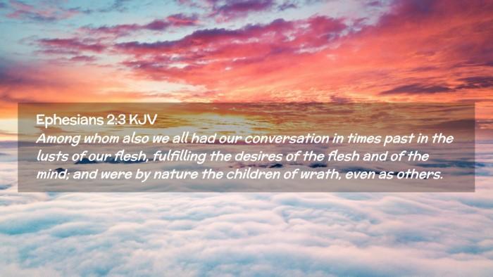 Picture 02 - Ephesians 2:3 KJV Desktop Wallpaper - Among whom also we all had our conversation in - Desktop Bible Verse Wallpaper