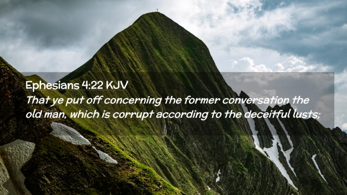 Picture 02 - Ephesians 4:22 KJV Desktop Wallpaper - That ye put off concerning the former - Desktop Bible Verse Wallpaper