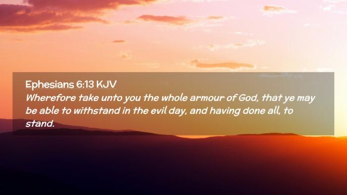 Picture 02 - Ephesians 6:13 KJV Desktop Wallpaper - Wherefore take unto you the whole armour of God, - Desktop Bible Verse Wallpaper