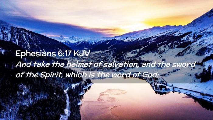 Picture 02 - Ephesians 6:17 KJV Desktop Wallpaper - And take the helmet of salvation, and the sword - Desktop Bible Verse Wallpaper