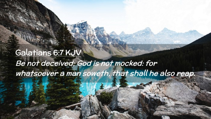 Picture 02 - Galatians 6:7 KJV Desktop Wallpaper - Be not deceived; God is not mocked: for - Desktop Bible Verse Wallpaper