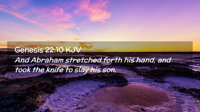 Picture 02 - Genesis 22:10 KJV Desktop Wallpaper - And Abraham stretched forth his hand, and took - Desktop Bible Verse Wallpaper