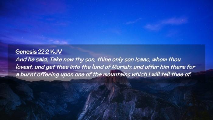Picture 02 - Genesis 22:2 KJV Desktop Wallpaper - And he said, Take now thy son, thine only son - Desktop Bible Verse Wallpaper
