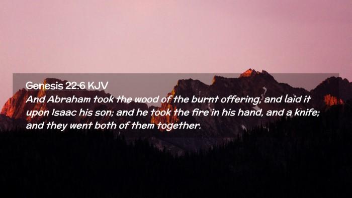 Picture 02 - Genesis 22:6 KJV Desktop Wallpaper - And Abraham took the wood of the burnt offering, - Desktop Bible Verse Wallpaper