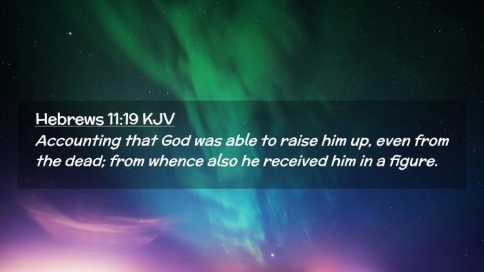 Picture 02 - Hebrews 11:19 KJV Desktop Wallpaper - Accounting that God was able to raise him up, - Desktop Bible Verse Wallpaper