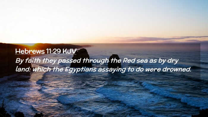 Picture 02 - Hebrews 11:29 KJV Desktop Wallpaper - By faith they passed through the Red sea as by - Desktop Bible Verse Wallpaper