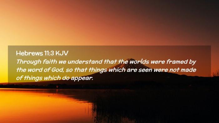 Picture 02 - Hebrews 11:3 KJV Desktop Wallpaper - Through faith we understand that the worlds were - Desktop Bible Verse Wallpaper