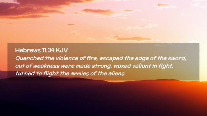 Picture 02 - Hebrews 11:34 KJV Desktop Wallpaper - Quenched the violence of fire, escaped the edge - Desktop Bible Verse Wallpaper