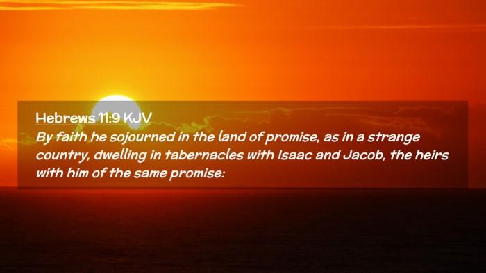 Picture 02 - Hebrews 11:9 KJV Desktop Wallpaper - By faith he sojourned in the land of promise, as - Desktop Bible Verse Wallpaper