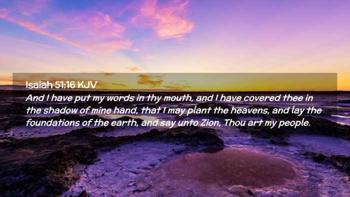 Picture 02 - Isaiah 51:16 KJV Desktop Wallpaper - And I have put my words in thy mouth, and I have - Desktop Bible Verse Wallpaper