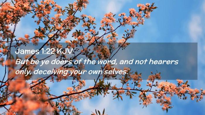 Picture 02 - James 1:22 KJV Desktop Wallpaper - But be ye doers of the word, and not hearers - Desktop Bible Verse Wallpaper