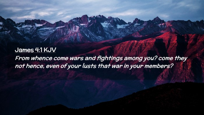 Picture 02 - James 4:1 KJV Desktop Wallpaper - From whence come wars and fightings among you? - Desktop Bible Verse Wallpaper