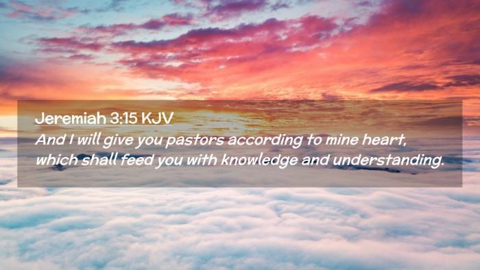 Picture 02 - Jeremiah 3:15 KJV Desktop Wallpaper - And I will give you pastors according to mine - Desktop Bible Verse Wallpaper