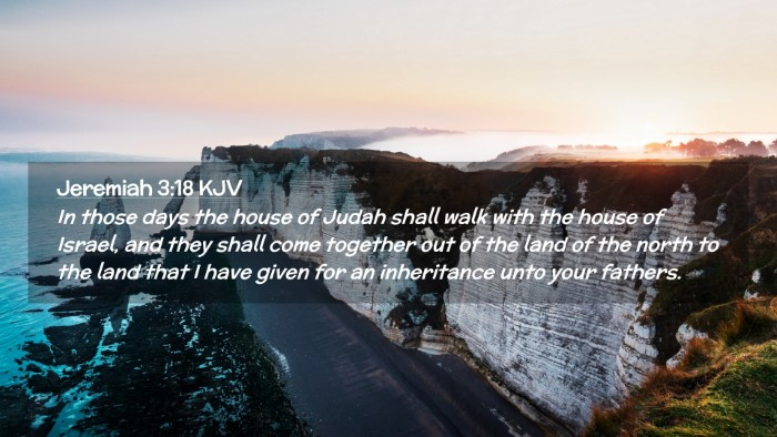 Picture 02 - Jeremiah 3:18 KJV Desktop Wallpaper - In those days the house of Judah shall walk with - Desktop Bible Verse Wallpaper
