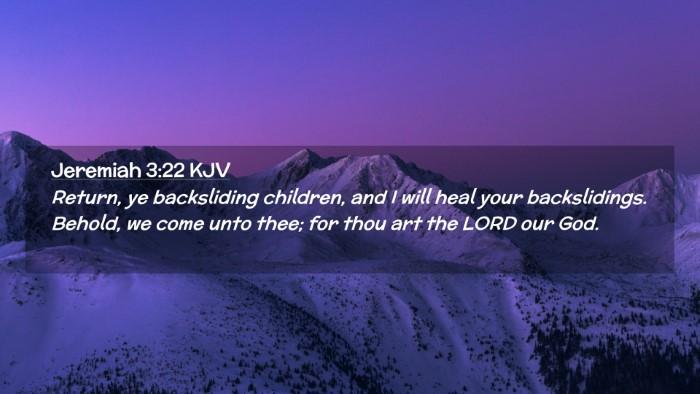 Picture 02 - Jeremiah 3:22 KJV Desktop Wallpaper - Return, ye backsliding children, and I will heal - Desktop Bible Verse Wallpaper