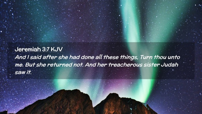 Picture 02 - Jeremiah 3:7 KJV Desktop Wallpaper - And I said after she had done all these things, - Desktop Bible Verse Wallpaper
