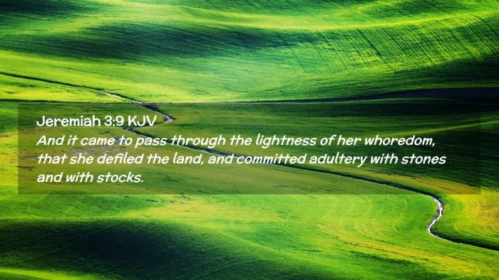 Picture 02 - Jeremiah 3:9 KJV Desktop Wallpaper - And it came to pass through the lightness of her - Desktop Bible Verse Wallpaper