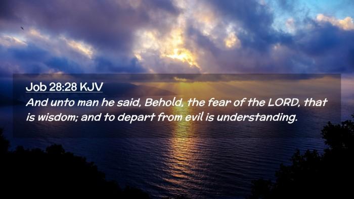 Picture 02 - Job 28:28 KJV Desktop Wallpaper - And unto man he said, Behold, the fear of the - Desktop Bible Verse Wallpaper