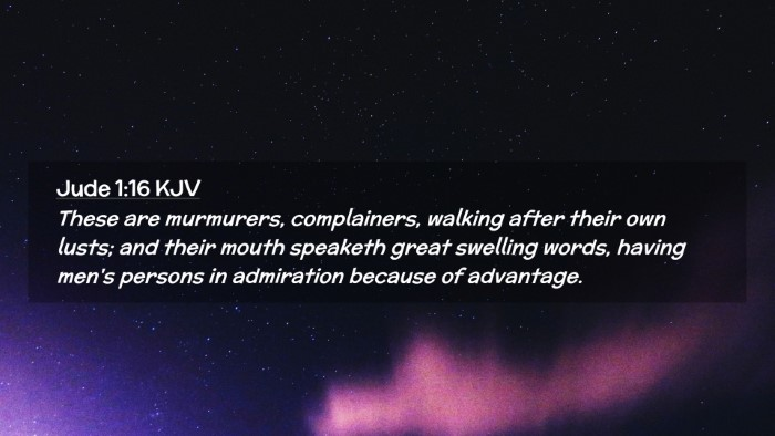 Picture 02 - Jude 1:16 KJV Desktop Wallpaper - These are murmurers, complainers, walking after - Desktop Bible Verse Wallpaper