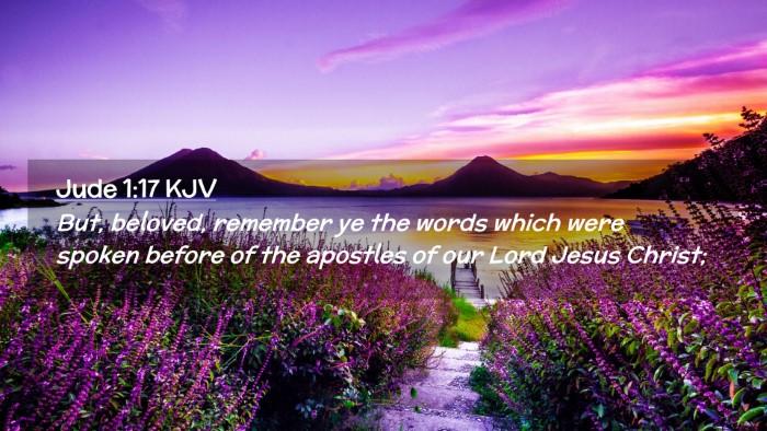 Picture 02 - Jude 1:17 KJV Desktop Wallpaper - But, beloved, remember ye the words which were - Desktop Bible Verse Wallpaper