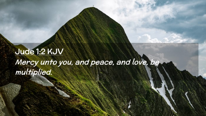Picture 02 - Jude 1:2 KJV Desktop Wallpaper - Mercy unto you, and peace, and love, be - Desktop Bible Verse Wallpaper