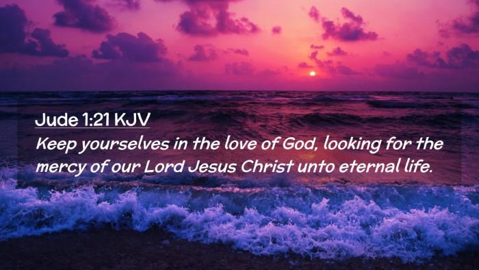 Picture 02 - Jude 1:21 KJV Desktop Wallpaper - Keep yourselves in the love of God, looking for - Desktop Bible Verse Wallpaper