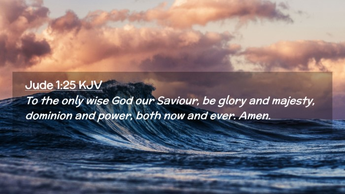 Picture 02 - Jude 1:25 KJV Desktop Wallpaper - To the only wise God our Saviour, be glory and - Desktop Bible Verse Wallpaper