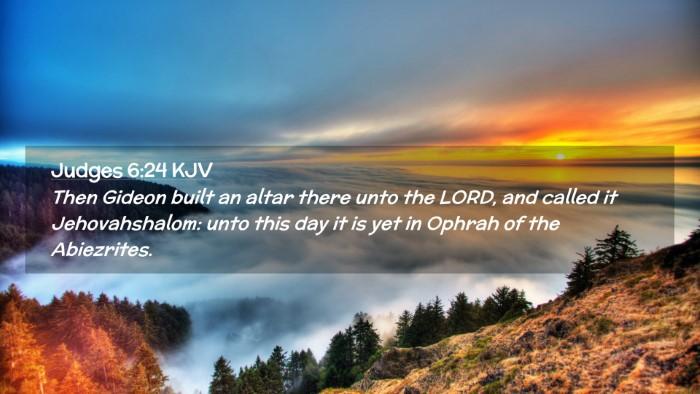Picture 02 - Judges 6:24 KJV Desktop Wallpaper - Then Gideon built an altar there unto the LORD, - Desktop Bible Verse Wallpaper