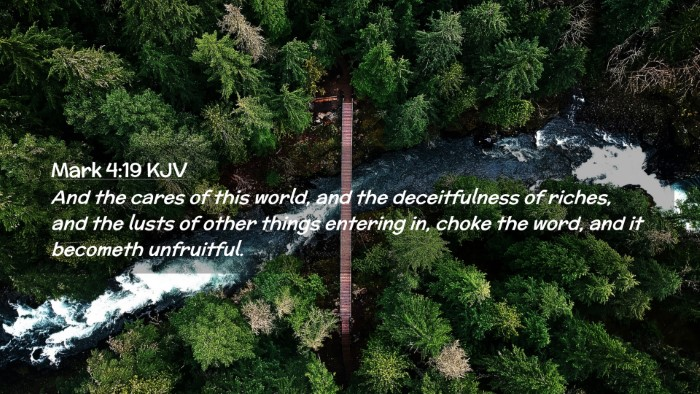 Picture 02 - Mark 4:19 KJV Desktop Wallpaper - And the cares of this world, and the - Desktop Bible Verse Wallpaper