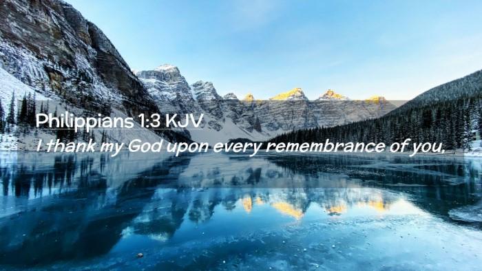 Picture 02 - Philippians 1:3 KJV Desktop Wallpaper - I thank my God upon every remembrance of - Desktop Bible Verse Wallpaper