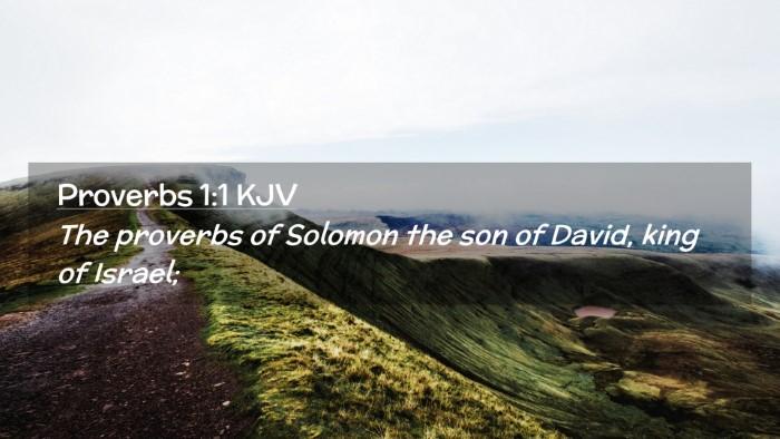 Picture 02 - Proverbs 1:1 KJV Desktop Wallpaper - The proverbs of Solomon the son of David, king of - Desktop Bible Verse Wallpaper