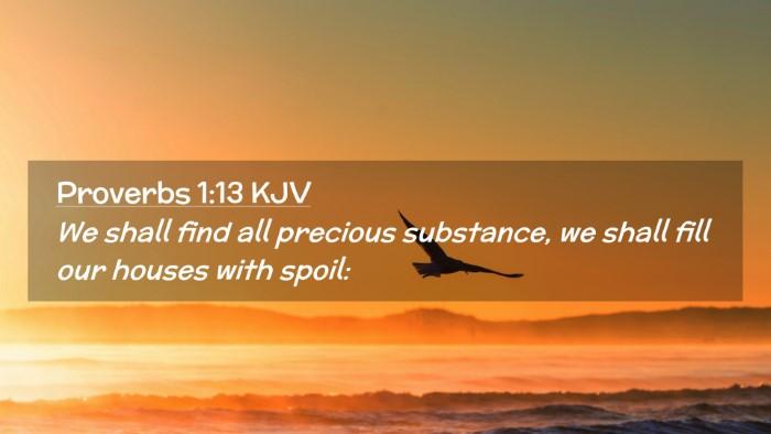 Picture 02 - Proverbs 1:13 KJV Desktop Wallpaper - We shall find all precious substance, we shall - Desktop Bible Verse Wallpaper