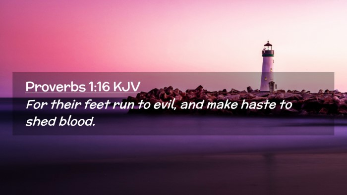 Picture 02 - Proverbs 1:16 KJV Desktop Wallpaper - For their feet run to evil, and make haste to - Desktop Bible Verse Wallpaper