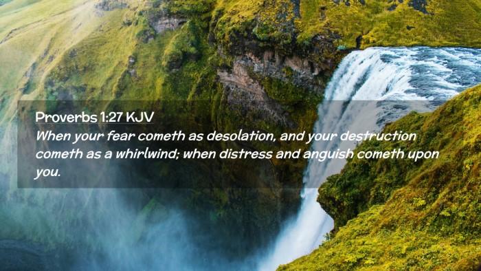 Picture 02 - Proverbs 1:27 KJV Desktop Wallpaper - When your fear cometh as desolation, and your - Desktop Bible Verse Wallpaper