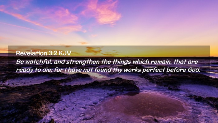 Picture 02 - Revelation 3:2 KJV Desktop Wallpaper - Be watchful, and strengthen the things which - Desktop Bible Verse Wallpaper