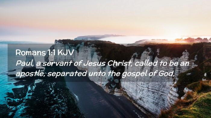 Picture 02 - Romans 1:1 KJV Desktop Wallpaper - Paul, a servant of Jesus Christ, called to be an - Desktop Bible Verse Wallpaper