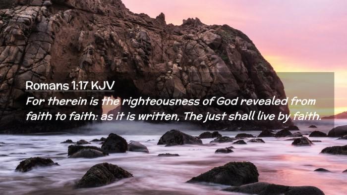 Picture 02 - Romans 1:17 KJV Desktop Wallpaper - For therein is the righteousness of God revealed - Desktop Bible Verse Wallpaper