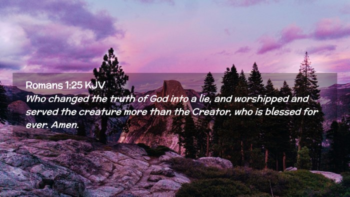 Picture 02 - Romans 1:25 KJV Desktop Wallpaper - Who changed the truth of God into a lie, and - Desktop Bible Verse Wallpaper