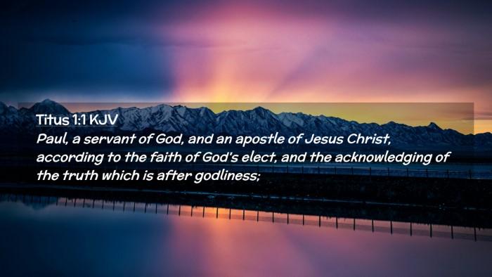 Picture 02 - Titus 1:1 KJV Desktop Wallpaper - Paul, a servant of God, and an apostle of Jesus - Desktop Bible Verse Wallpaper