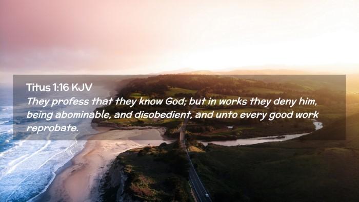 Picture 02 - Titus 1:16 KJV Desktop Wallpaper - They profess that they know God; but in works - Desktop Bible Verse Wallpaper