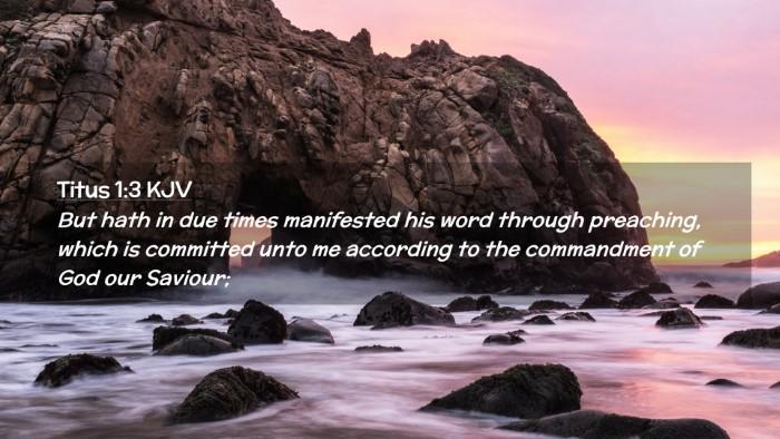 Picture 02 - Titus 1:3 KJV Desktop Wallpaper - But hath in due times manifested his word through - Desktop Bible Verse Wallpaper